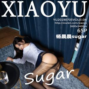 语画界 [XIAOYU] 2019.07.05 VOL.104 杨晨晨sugar